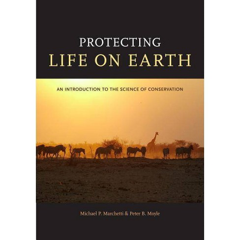 Protecting Life on Earth - (Stephen Bechtel Fund Imprint in Ecology and the Environment) (Paperback) - image 1 of 1