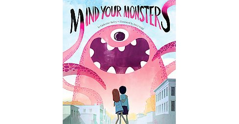 Mind Your Monsters (Hardcover) (Catherine Bailey) - image 1 of 1