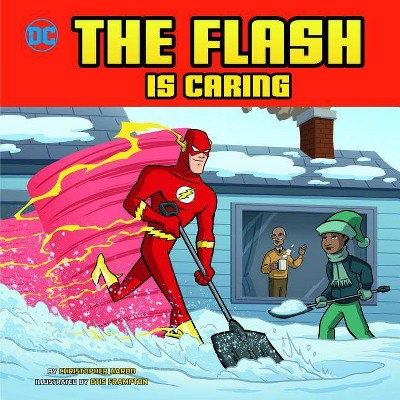 The Flash Is Caring - (DC Super Heroes Character Education) by  Christopher Harbo (Paperback)