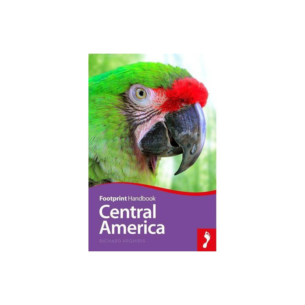 Central America Handbook 21st Edition By Richard Arghiris Paperback