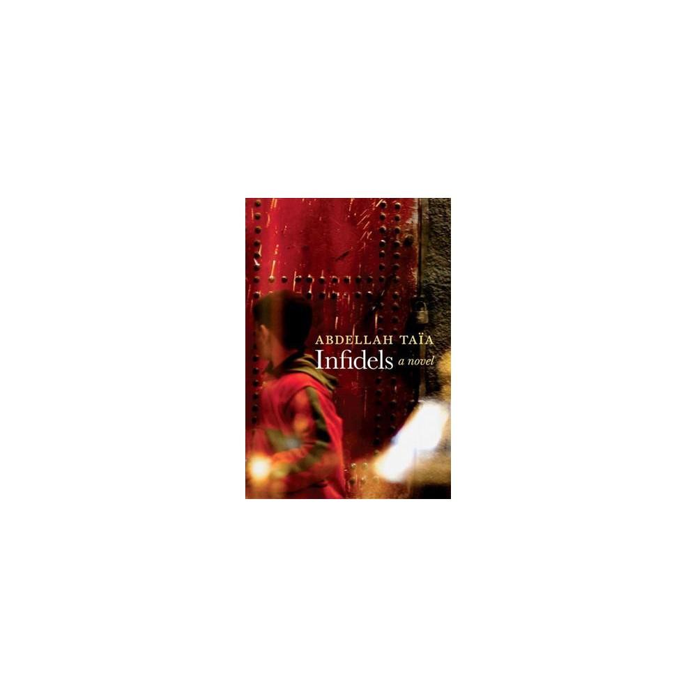 Infidels (Reprint) (Paperback) (Abdellah Tau00efa)