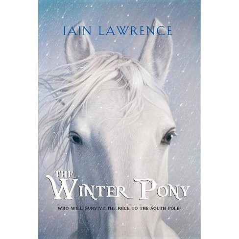 The Winter Pony - by  Iain Lawrence (Paperback) - image 1 of 1