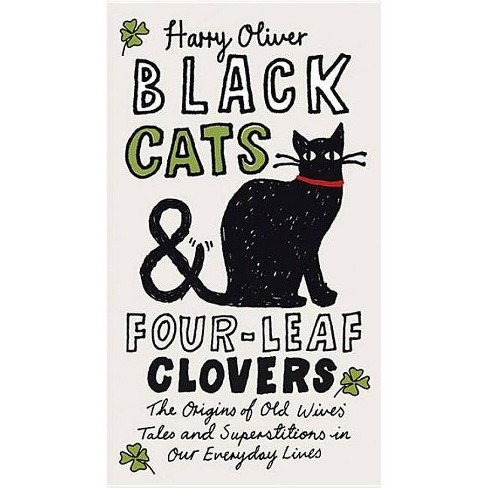 Black Cats & Four-leaf Clovers (Paperback) by Harry Oliver - image 1 of 1