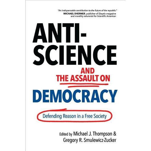 Anti-Science and the Assault on Democracy - (Hardcover) - image 1 of 1