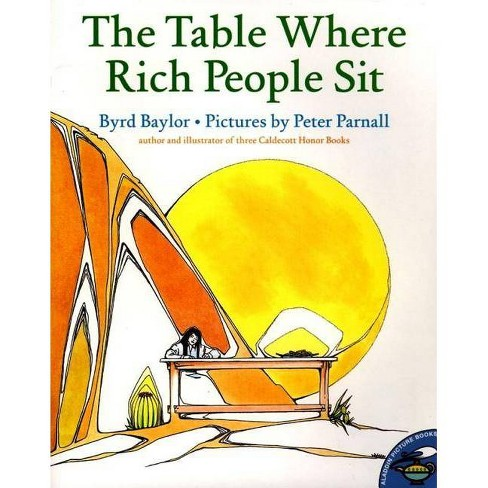The Table Where Rich People Sit - (Aladdin Picture Books) by  Byrd Baylor (Paperback) - image 1 of 1