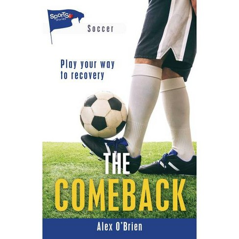 The Comeback - (Lorimer Sports Stories) by  Alex O'Brien (Paperback) - image 1 of 1