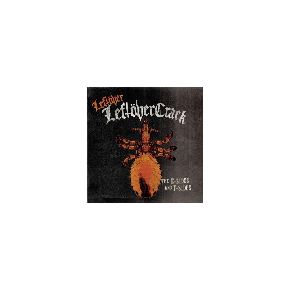 Leftover Crack - Leftover Leftover Crack:E Sides And F (CD)