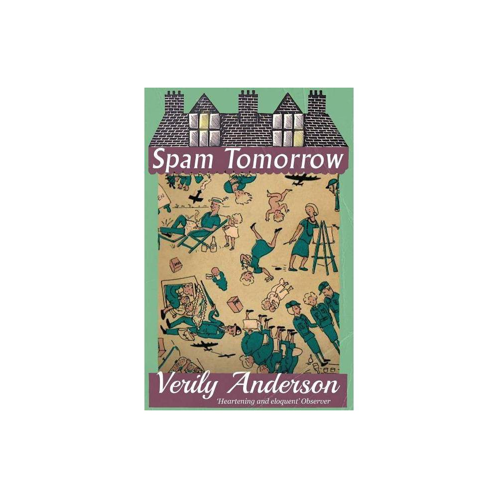 Spam Tomorrow By Verily Anderson Paperback