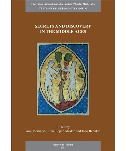 Secrets and Discovery in the Middle Ages : Proceedings of the 5th European Congress of the Federation - image 1 of 1