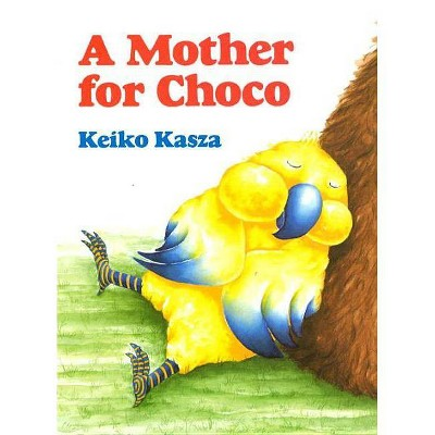 A Mother for Choco - (Picture Puffin Books)by Keiko Kasza (Paperback)
