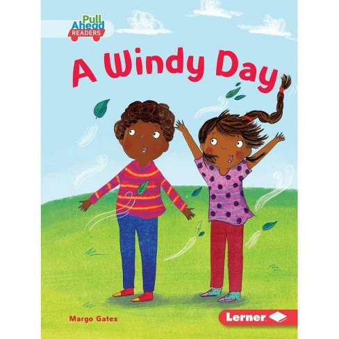 A Windy Day - (Let's Look at Weather (Pull Ahead Readers -- Fiction)) by  Margo Gates (Hardcover) - image 1 of 1