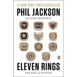 Eleven Rings - by Phil Jackson & Hugh Delehanty (Paperback)