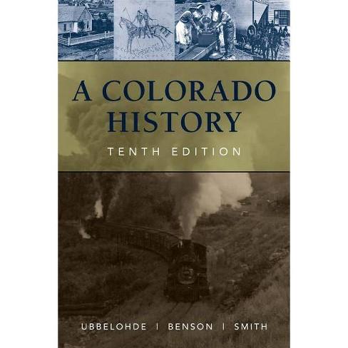 A Colorado History, 10th Edition - (Pruett) by  Maxine Benson & Duane A Smith & Carl Ubbelohde - image 1 of 1
