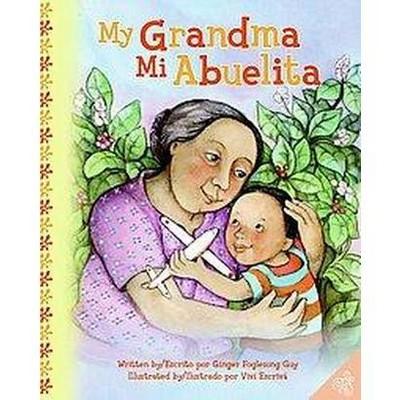 My Grandma/ Mi Abuelita (Bilingual)(Hardcover)(Ginger Foglesong Guy)