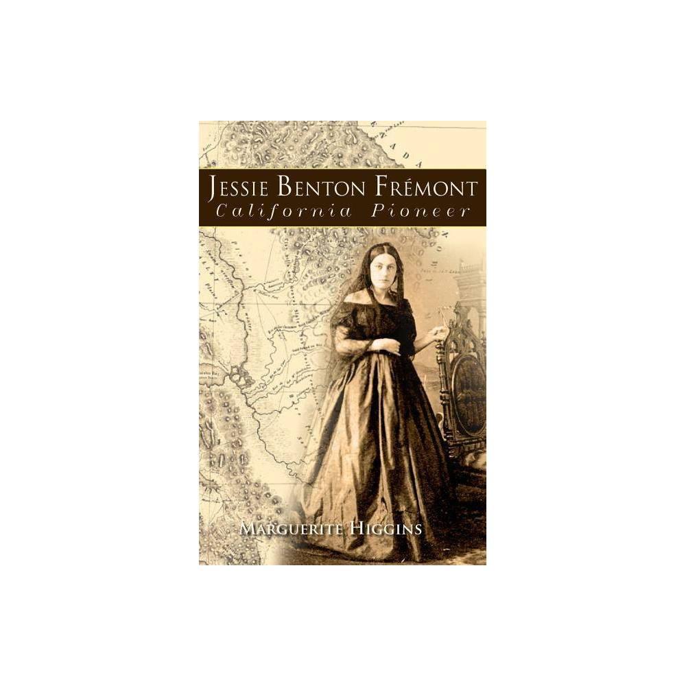 Jessie Benton Fremont By Marguerite Higgins Paperback