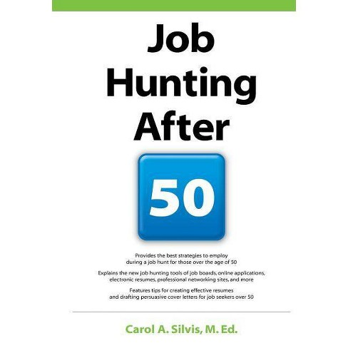 Job Hunting After 50 - by  Carol Silvis (Paperback) - image 1 of 1