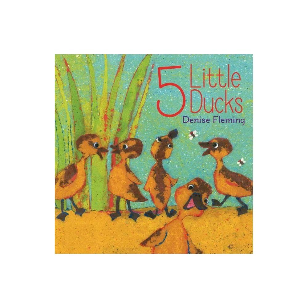5 Little Ducks By Denise Fleming Hardcover