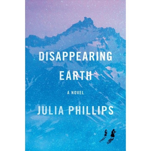 Disappearing Earth -  by Julia Phillips (Hardcover) - image 1 of 1