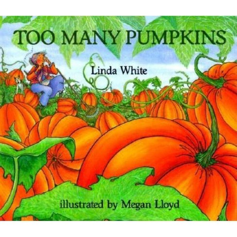 Too Many Pumpkins - by  Linda White (Paperback) - image 1 of 1