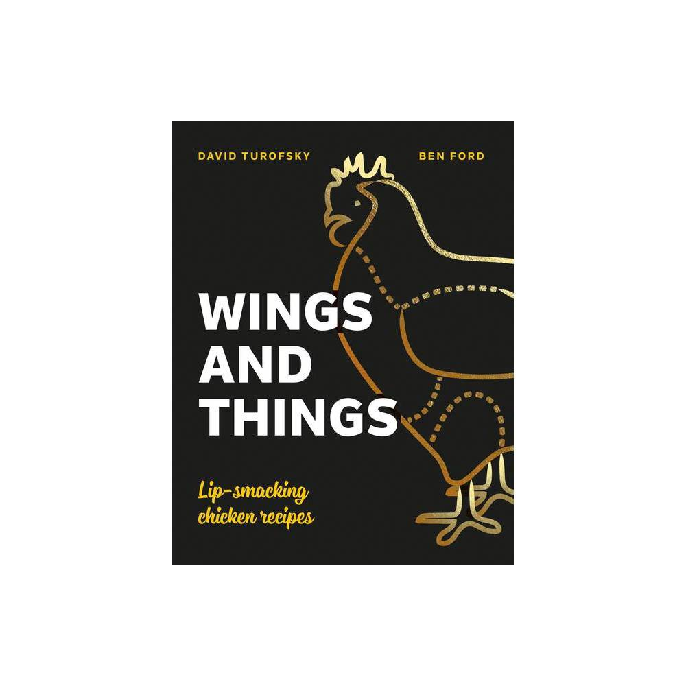 Wings And Things By Ben Ford David Turofsky Hardcover