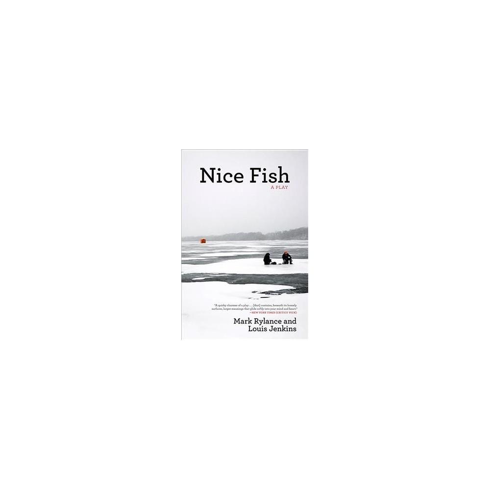 Nice Fish (Paperback) (Mark Rylance & Louis Jenkins)