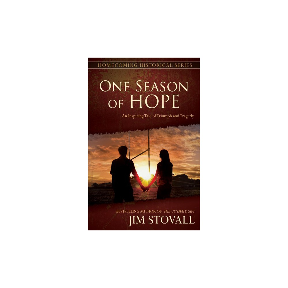 One Season of Hope : An Inspiring Tale of Triumph and Tragedy - Reprint by Jim Stovall (Paperback)