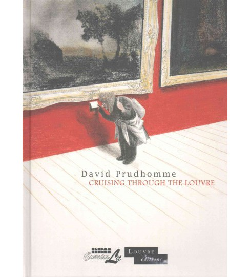 Cruising Through the Louvre (Hardcover) (David Prudhomme) - image 1 of 1