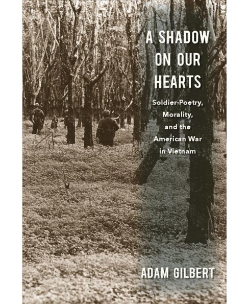Shadow on Our Hearts : Soldier-Poetry, Morality, and the American War in Vietnam -  (Paperback) - image 1 of 1