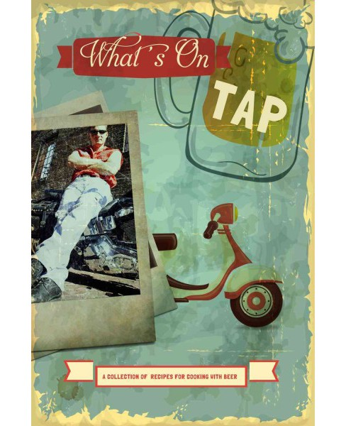 What's on Tap : A Collection of Recipes for Cooking With Beer (Paperback) (Charlotte Monaco) - image 1 of 1