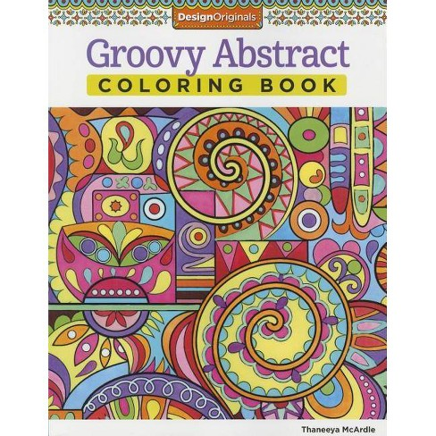 Groovy Abstract Coloring Book - (Coloring Is Fun) by  Thaneeya McArdle (Paperback) - image 1 of 1