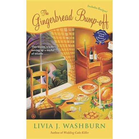 The Gingerbread Bump-Off - (Fresh-Baked Mysteries) by  Livia J Washburn (Paperback) - image 1 of 1