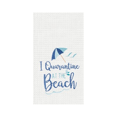 C&F Home Quarantine At The Beach Embroidered Waffle Weave Kitchen Towel