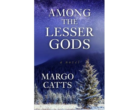 Among the Lesser Gods -  (Wheeler Large Print Book Series) by Margo Catts (Hardcover) - image 1 of 1