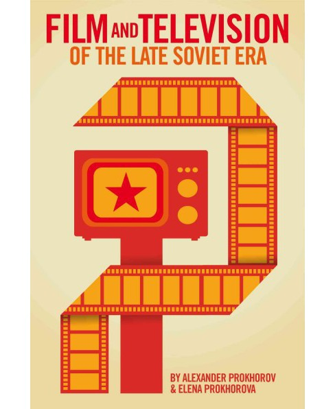 Film and Television Genres of the Late Soviet Era (Hardcover) (Alexander Prokhorov & Elena Prokhorova) - image 1 of 1