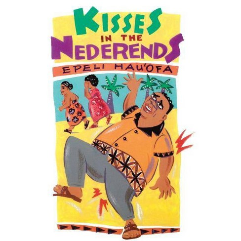 Kisses in the Nederends - (Talanoa: Contemporary Pacific Literature) by  Epeli Hau'ofa (Paperback) - image 1 of 1