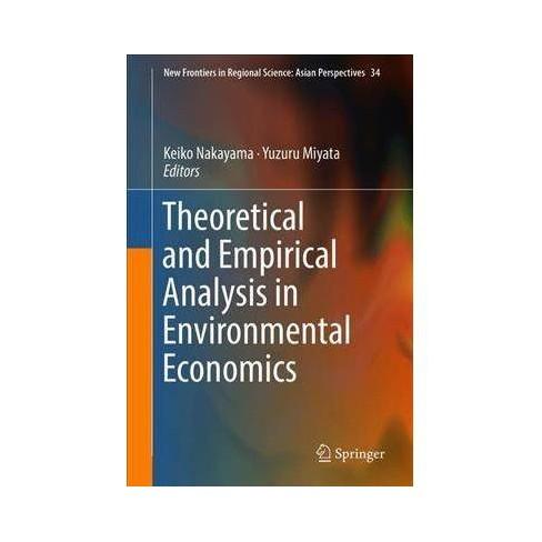 Theoretical and Empirical Analysis in Environmental Economics - by Keiko  Nakayama (Hardcover)