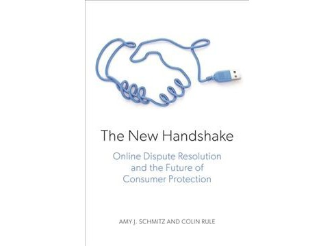 New Handshake : Online Dispute Resolution and the Future of Consumer Protection -  (Paperback) - image 1 of 1