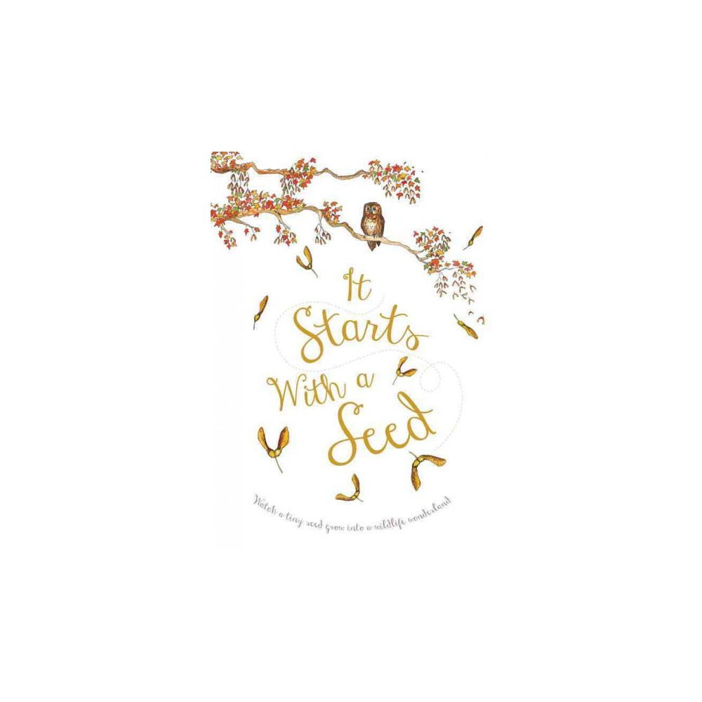 It Starts With a Seed (Hardcover) (Laura Knowles)
