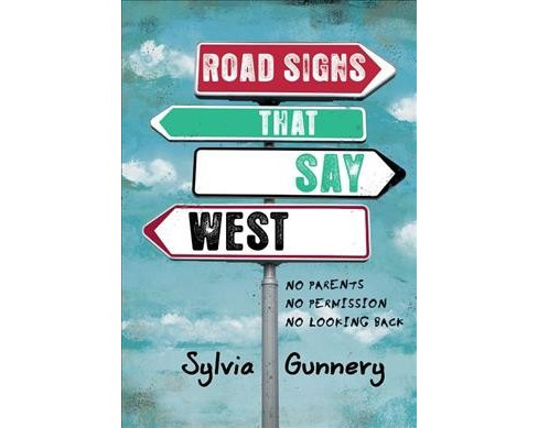 Road Signs That Say West (Paperback) (Sylvia Gunnery) - image 1 of 1