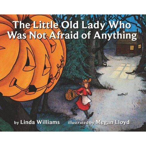 The Little Old Lady Who Was Not Afraid of Anything - by  Linda Williams (Hardcover) - image 1 of 1