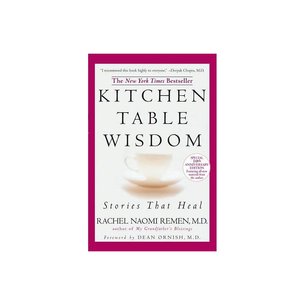 Kitchen Table Wisdom 10th Edition By Rachel Naomi Remen Paperback