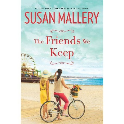 The Friends We Keep (Paperback) by Susan Mallery