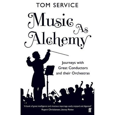 Music as Alchemy - by  Tom Service (Paperback) - image 1 of 1