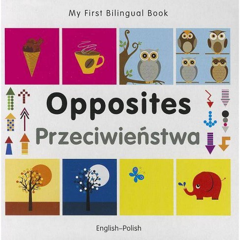 My First Bilingual Book-Opposites (English-Polish) - (Hardcover) - image 1 of 1