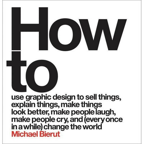 How to - by  Michael Bierut (Hardcover) - image 1 of 1