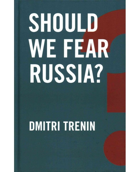 Should We Fear Russia? (Hardcover) (Dmitri Trenin) - image 1 of 1