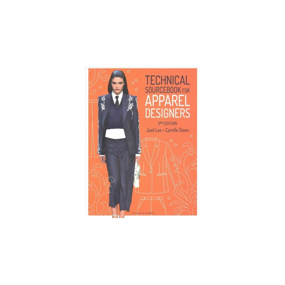 Technical Sourcebook for Apparel Designers - 3 Pap/Psc by Jaeil Lee & Camille Steen (Paperback)