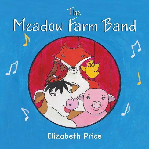 The Meadow Farm Band - by  Elizabeth Price (Paperback) - image 1 of 1