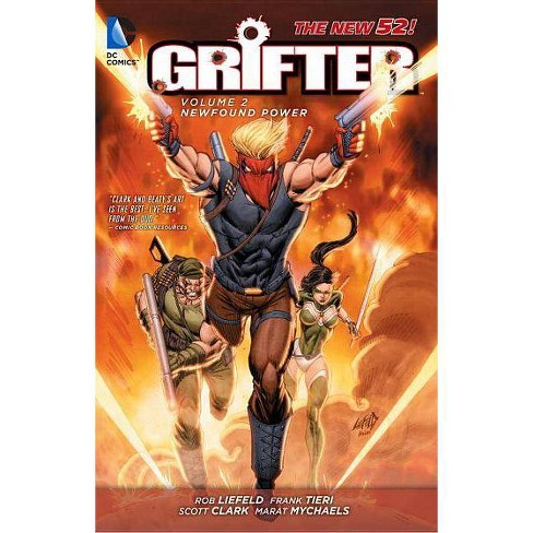 Grifter Vol. 2: New Found Power (the New 52) - by  Rob Liefeld & Frank Tieri (Paperback) - image 1 of 1
