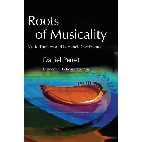Roots of Musicality - by  Daniel Perret (Paperback) - image 1 of 1